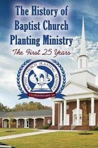 The History of Baptist Church Planting Ministry