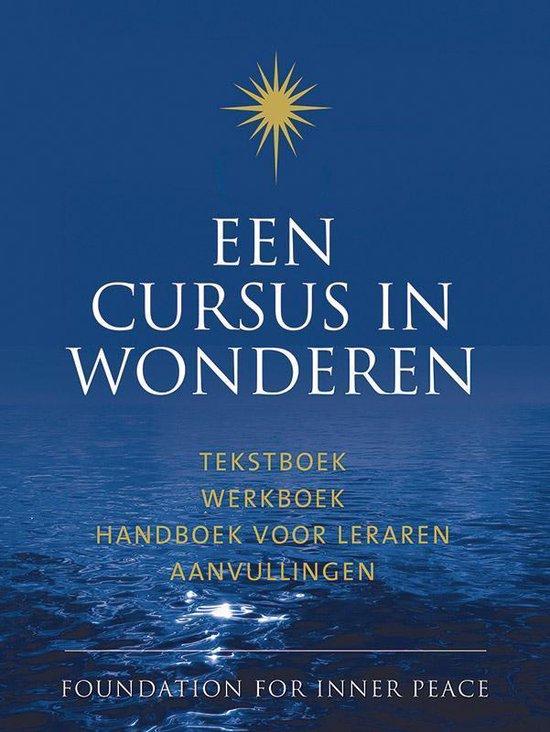 Een cursus in wonderen aanvullingen tekstboek, werkboek, handboek voor leraren