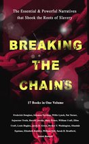 Boek cover BREAKING THE CHAINS – The Essential & Powerful Narratives that Shook the Roots of Slavery (17 Books in One Volume) van Frederick Douglass
