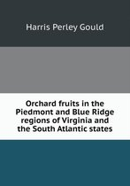 Orchard Fruits in the Piedmont and Blue Ridge Regions of Virginia and the South Atlantic States