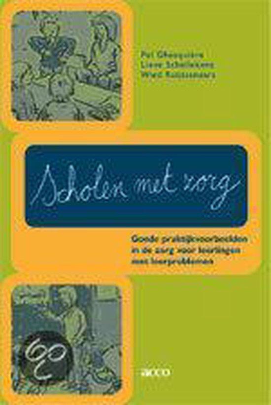 Scholen met zorg. goede praktijkvoorbeelden in de zorg voor leerlingen met leerproblemen - A.J.J.M. Ruijssenaars  