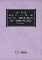 Journal of a Residence and Tour in the United States of North America Volume 1