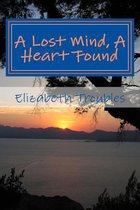 A Lost Mind, a Heart Found