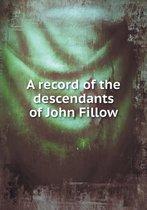 A Record of the Descendants of John Fillow