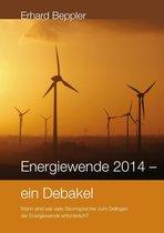 Energiewende 2014 - ein Debakel