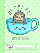 Sloffee Taking Is Slow Composition Book