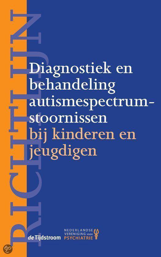 Richtlijn diagnostiek en behandeling autismespectrumstoornissen / druk 1 - H. van Engeland  