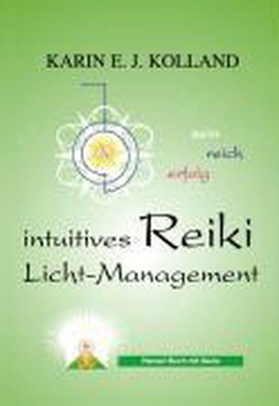 Kolland, K: Intuitives Reiki Licht-Management