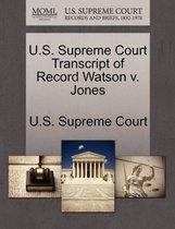 U.S. Supreme Court Transcript of Record Watson V. Jones