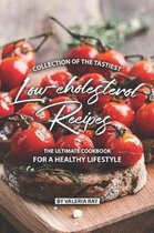 Collection of The Tastiest Low-cholesterol Recipes