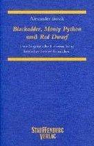 Blackadder, Monty Python und Red Dwarf.