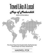 Travel Like a Local - Map of Medemblik (Black and White Edition)