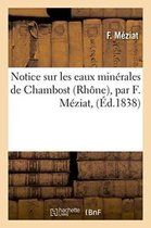 Notice Sur Les Eaux Min rales de Chambost Rh ne, Par F. M ziat,