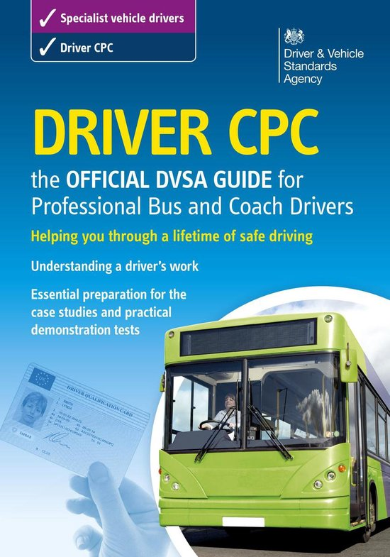 Boek cover Driver CPC – the official DVSA guide for professional bus and coach drivers van Dvsa The Driver And Vehicle Stan (Onbekend)