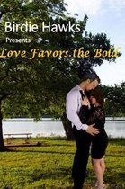Love Favors the Bold