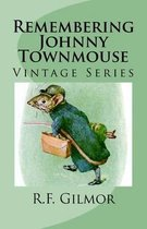 Remembering Johnny Townmouse