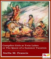 Campfire Girls at Twin Lakes or The Quest of a Summer Vacation