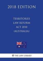 Territories Law Reform ACT 2010 (Australia) (2018 Edition)