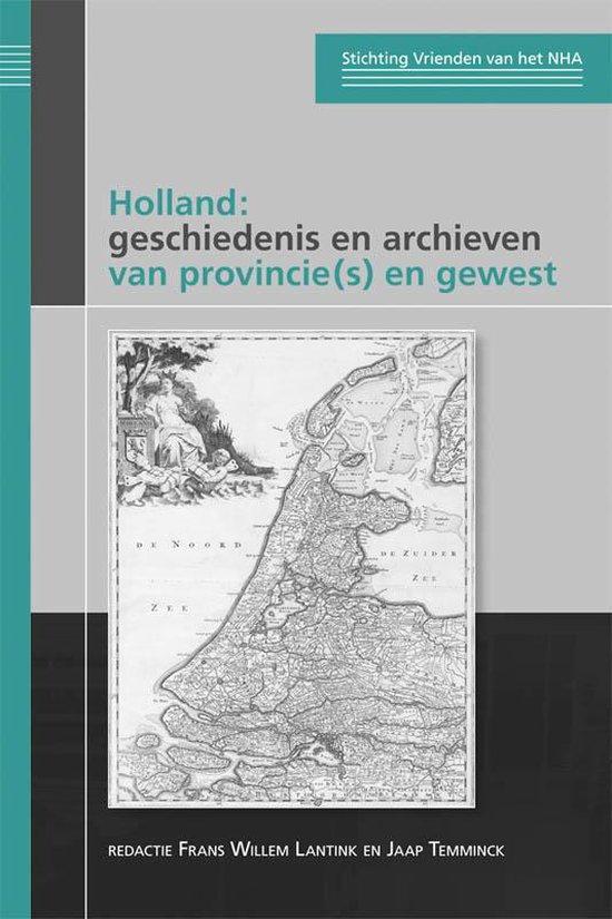 Publicaties van de Stichting Vrienden van het Noord-Hollands Archief 2 - Holland: geschiedenis en archieven van provincie(s) en gewest - none |