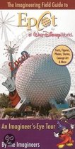 The Imagineering Field Guide to EPCOT at Walt Disney World