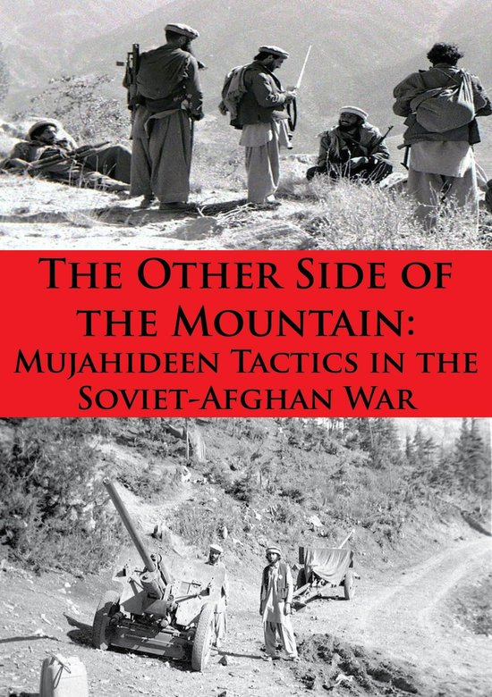 Boek cover The Other Side Of The Mountain: Mujahideen Tactics In The Soviet-Afghan War [Illustrated Edition] van Lester K. Grau (Onbekend)