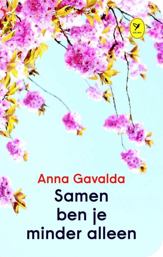 Samen ben je minder alleen - Anna Gavalda |