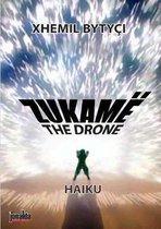 THE DRONE - Haiku -
