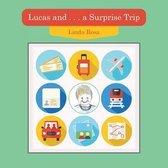 Lucas and . . . a Surprise Trip