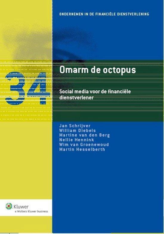 Ondernemen in de financiele dienstverlening 34 - Omarm de octopus - Wolters Kluwer Nederland B.V.  