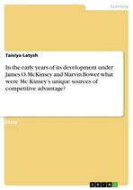 Boek cover In the early years of its development under James O. McKinsey and Marvin Bower what were Mc Kinseys unique sources of competitive advantage? van Taisiya Latysh