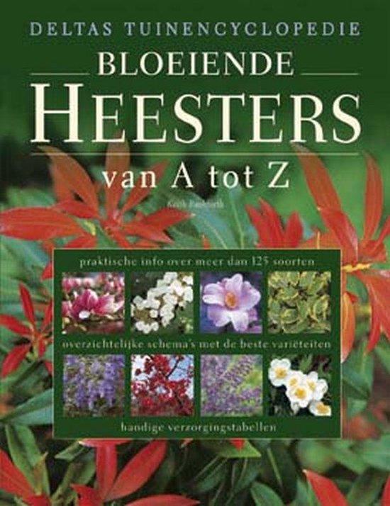 Deltas Tuinenencyclopedie Bloeiende Heesters Van A Tot Z - Keith Rushforth  