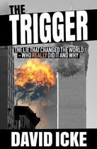 The Trigger : The Lie That Changed the World