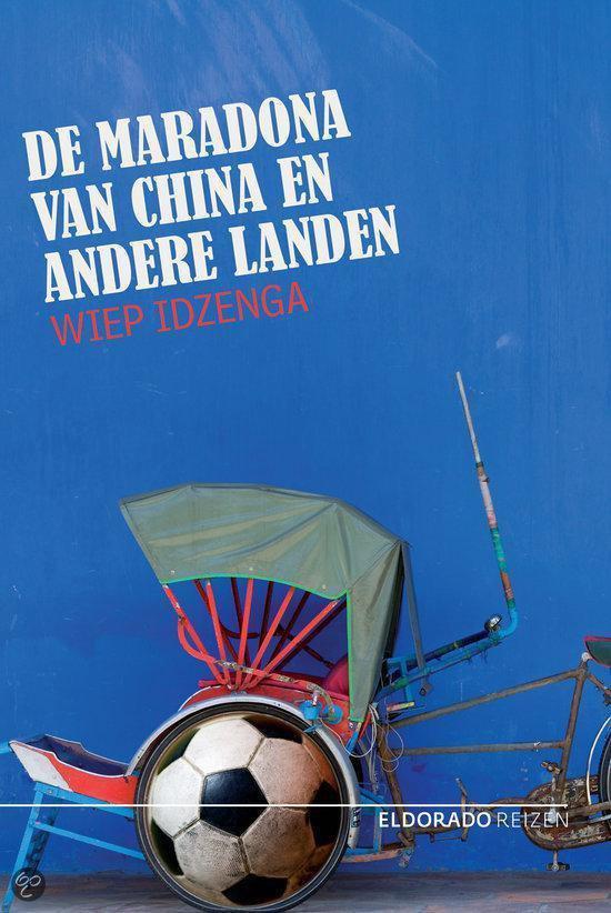 Cover van het boek 'De maradona van China en andere reisverhalen' van Haruki Murakami en Wiep Idzenga