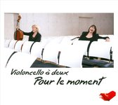 Pour Le Moment/Works And Arrangements For Two Cell