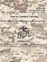 How to Conduct Training - MCTP 8-10B (Formerly MCRP 3-0B)