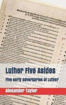 Luther Five Asides
