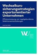 Wechselkurssicherungsstrategien Exportorientierter Unternehmen