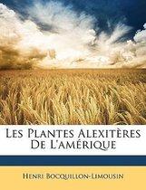 Les Plantes Alexiteres de L'Amerique
