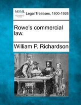 Rowe's Commercial Law.