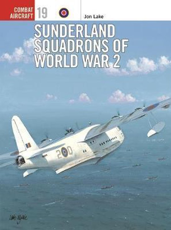 Boek cover Sunderland Squadrons of World War 2 van Jon Lake (Paperback)