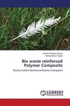 Bio Waste Reinforced Polymer Composite