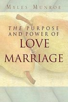 Boek cover Purpose and Power of Love and Marriage van Myles Munroe (Paperback)