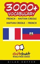 3000+ French - Haitian Creole Haitian Creole - French Vocabulary