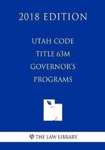 Utah Code - Title 63m - Governor's Programs (2018 Edition)