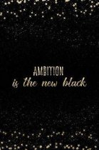 Ambition Is the New Black
