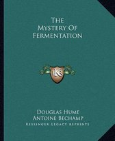 The Mystery of Fermentation