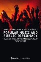 Popular Music and Public Diplomacy - Transnational and Transdisciplinary Perspectives