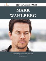 Mark Wahlberg 210 Success Facts - Everything you need to know about Mark Wahlberg