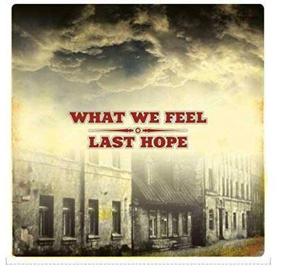 What We Feel Last Hope - Split