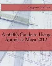 A n00b's Guide to Using Autodesk Maya 2012